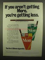 1976 More Cigarettes Ad - If You Aren't Getting More