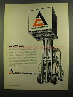 1965 Allis-Chalmers Fork Lift Ad - Heads Up!