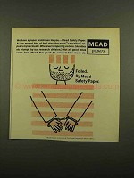 1965 Mead Safety Paper Ad - Foiled By Mead Paper