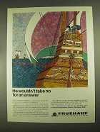 1967 Fruehauf Corporation Ad - Wouldn't Take No