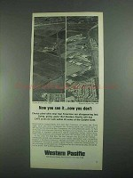 1967 Western Pacific Railroad Ad - Now You See It