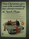 1967 AC Spark Plugs Ad - Give Your Wife Something