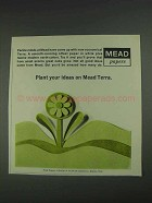 1967 Mead Terra Paper Ad - Plant Your Ideas