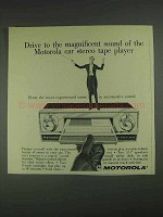 1967 Motorola Car Stereo Ad - Drive Magnificent Sound
