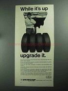 1968 Dunlop Tires Ad - While It's Up Upgrade It