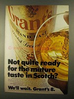 1968 Grant's Scotch Ad - Not Ready for Mature Taste?