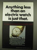 1968 The Electric Timex Ad - Anything Less Is Just That