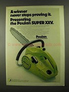 1974 Poulan Super XXV Chain Saw Advertisement - A Winner