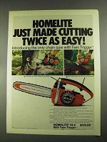 1972 Homelite XL2 Chain Saw Ad - Twice as Easy