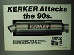 1990 Kerker Exhuast System Ad - Attacks the 90s