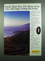 1989 Pirelli Tour-Am Tires Ad - Enjoy Doing the Twist