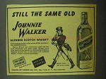 1943 Johnnie Walker Scotch Ad - Still The Same Old