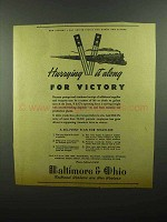 1942 Baltimore & Ohio Railroad Ad - Hurrying Victory