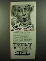 1942 Sinclair Oil Ad - Walk! Did You Say Me?
