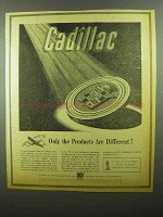1942 Cadillac Motor Car Ad - Only Products Different