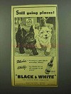 1942 Black & White Scotch Ad - Still Going Places!