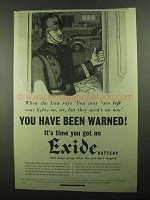 1939 Exide Battery Ad - You Have Been Warned