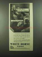 1939 White Horse Scotch Ad - I'm Not Surprised