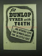 1939 Dunlop Tires Ad - Fit Tyres with Teeth