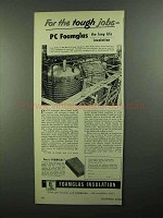 1950 Pittsburgh Corning Foamglas Insulation Ad - Tough
