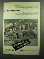 1950 Standard Oil Ad - No Testing Here