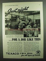 1937 Texaco Ursa Oils Ad - Just Right For Job Like This