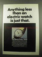 1969 Electric Timex Watch Ad - Anything Less