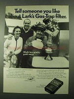 1969 Lark Cigarettes Ad - Tell About Gas-Trap Filter