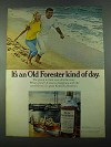 1969 Old Forester Bourbon Ad - Kind of Day