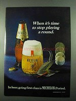 1969 Michelob Beer Ad - Time To Stop Playing a Round
