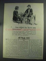1925 Aetna Life Insurance Ad - Didn't He Leave Any