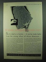 1931 Alcoa Aluminum Ad - Be it a Bed or a Button