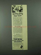 1925 Tucson Arizona Ad - Sparkling Spring Days