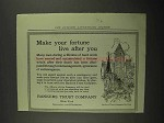 1916 Bankers Trust Company Ad - Fortune Live After You