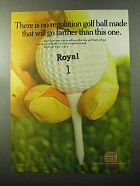 1970 Royal Golf Ball Ad - No Ball Will Go Farther Than