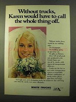 1970 White Trucks Ad - Karen Would Have to Call Off