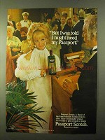 1970 Passport Scotch Ad - But I Was Told I Might Need