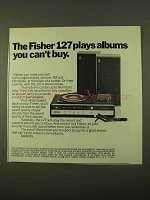 1970 Fisher 127 Stereo Ad - Plays Albums You Can't Buy