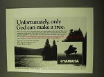 1970 Yamaha Piano Ad - Only God Can Make a Tree