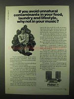 1971 Fisher Stereos Ad - Avoid Unnatural Contaminants