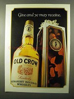 1971 Old Crow Bourbon Ad - Give and Ye May Receive