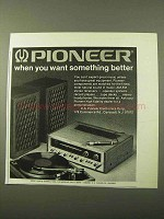 1971 Pioneer Audio Components Ad - Want Better