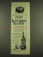 1913 Blue Label Ketchup Ad - Delicious Appetizing