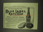 1913 Blue Label Ketchup Ad - Every Bottle Sterilized