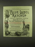 1909 Blue Label Ketchup Ad - Delicious Appetizing