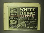 1908 White House Coffee and Tea Ad - Never Diappoints