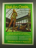 1972 Sheraton Hotels & Motor Inns Ad - Dial-An-Oasis