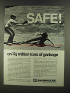 1972 Caterpillar Tractor Co. Ad - Safe! On Garbage
