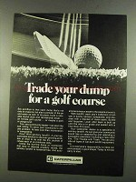 1972 Caterpillar Tractor Co. Ad - Trade Dump for Golf