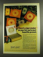 1972 Gold Label Cigars Ad - Found His Present